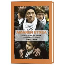 AMAREN ETXEA. Euskal preso politikoen senideen historia bat