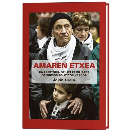 AMAREN ETXEA.Una historia de los familiares de los presos políticos vascos