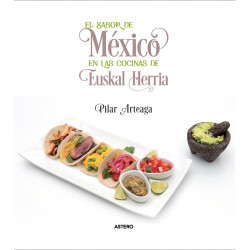 El sabor de México en las cocinas de Euskal Herria