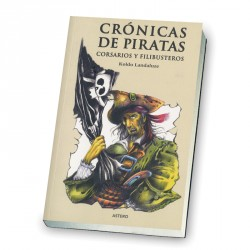 CRONICAS DE PIRATAS, CORSARIOS Y FILIBUSTEROS.