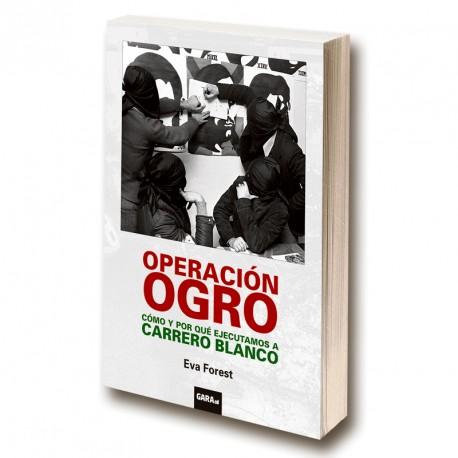 Operación OGRO.Cómo y por qué ejecutamos a Carrero Blanco