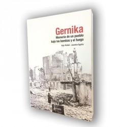 Gernika. Memoria de un pueblo bajo las bombas y el fuego